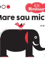 Bebe Montessori. Mare sau mic?