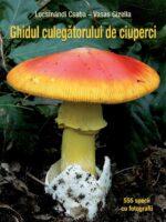 Ghidul culegatorului de ciuperci - 555 de specii