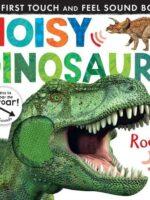 Noisy Dinosaurs (Noisy Touch-and-Feel Books)