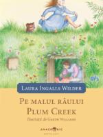 WILDER Casuta din prerie: vol. 4 - Pe malul raului Plum Creek